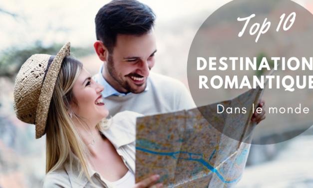 Top 10 pour une destination romantique dans le monde en 2019